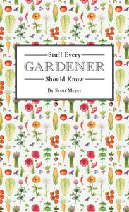 Stuff Every Gardener Should Know-Quinn's Library-Quinn's Mercantile
