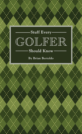Stuff Every Golfer Should Know-Quinn's Library-Quinn's Mercantile