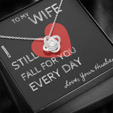 To my wife - I still fall for you