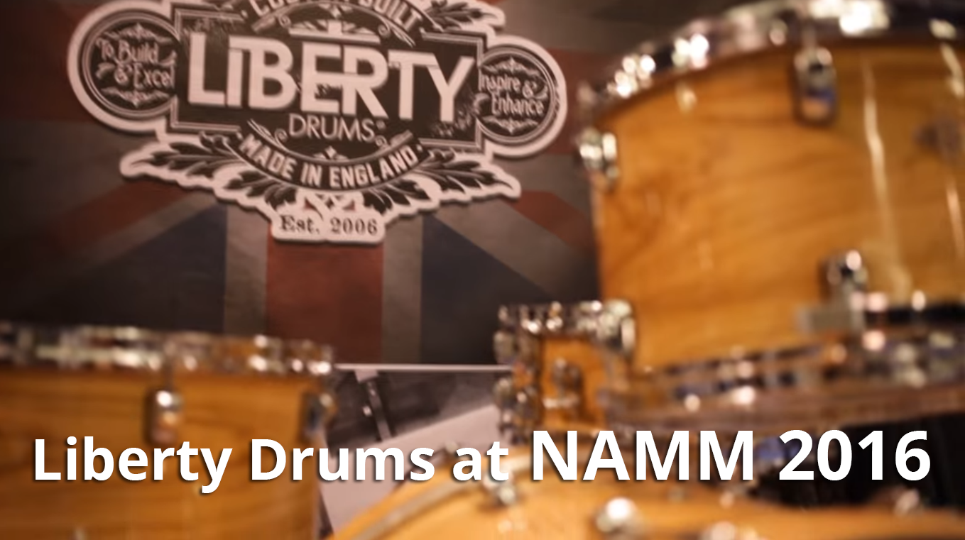 Liberty Drums Featurette @ NAMM 2016 by Mike Dolbear