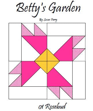 Betty's Garden Pattern 1 - Rosebud  Pattern - StoryQuilts.com