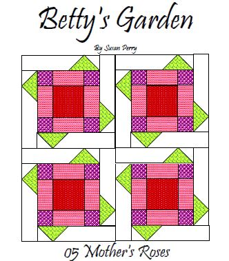 Betty's Garden Pattern 5 - Mother's Roses  Pattern - StoryQuilts.com