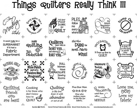 Things Quilters Really Think III  Fabric - StoryQuilts.com