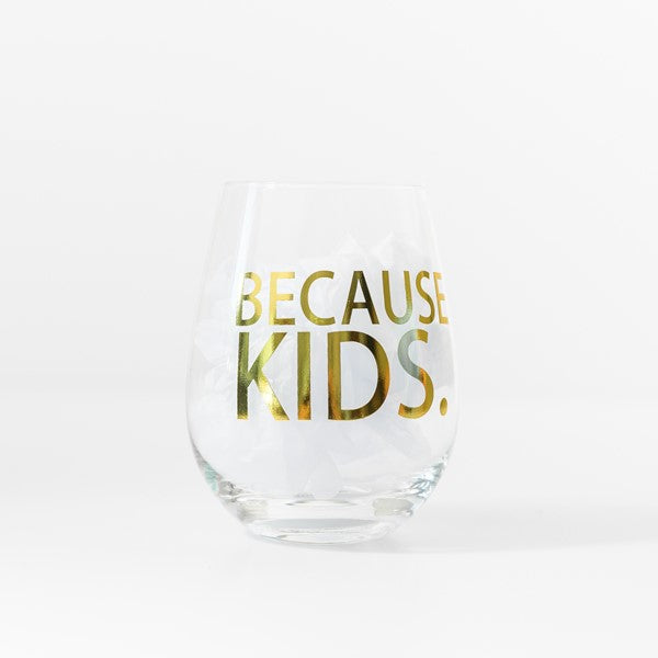G- Mary Square Stemless Wine Glass Because Kids