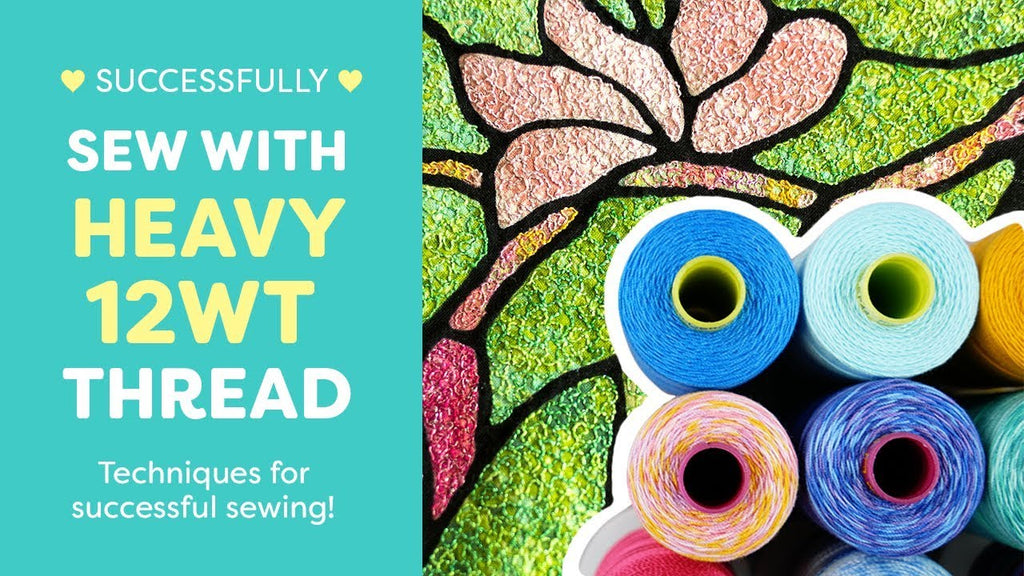 How to Successfully Sew With Heavy 12wt Threads