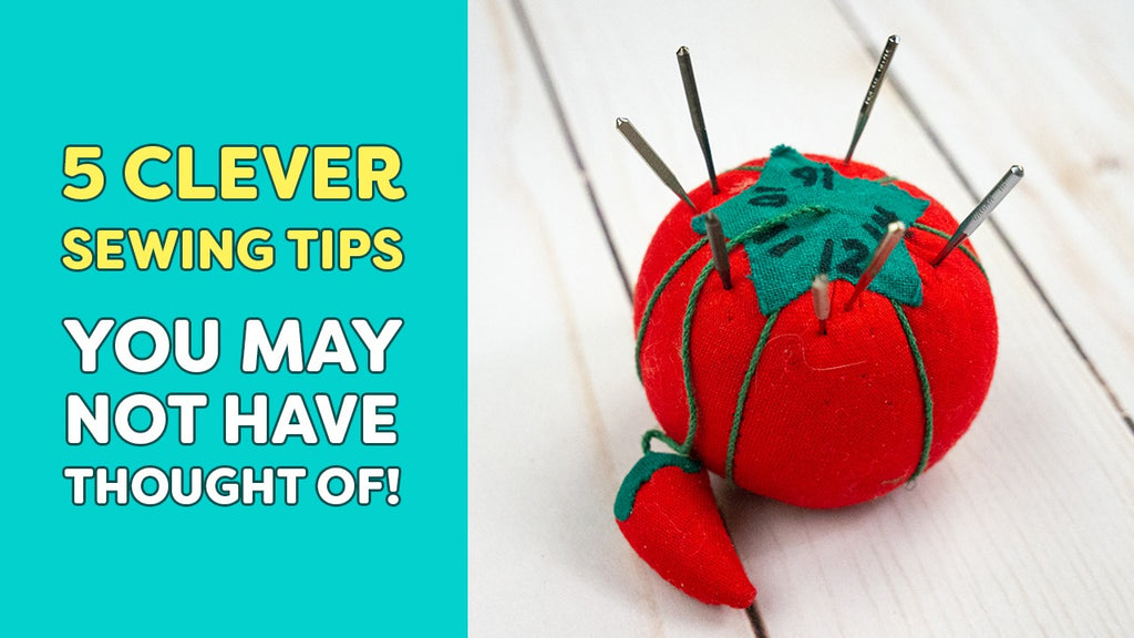 5 Clever Sewing Tips You May Not Have Thought Of!