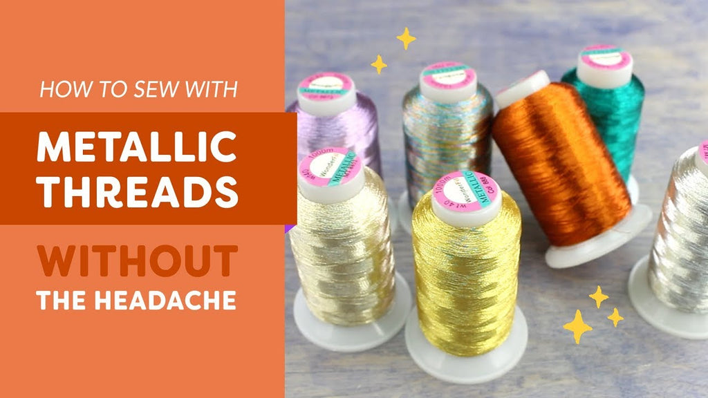 How to Sew With Metallic Threads (Without the Headache)