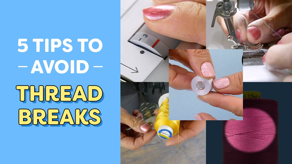 5 Tips to Avoid Thread Breaks