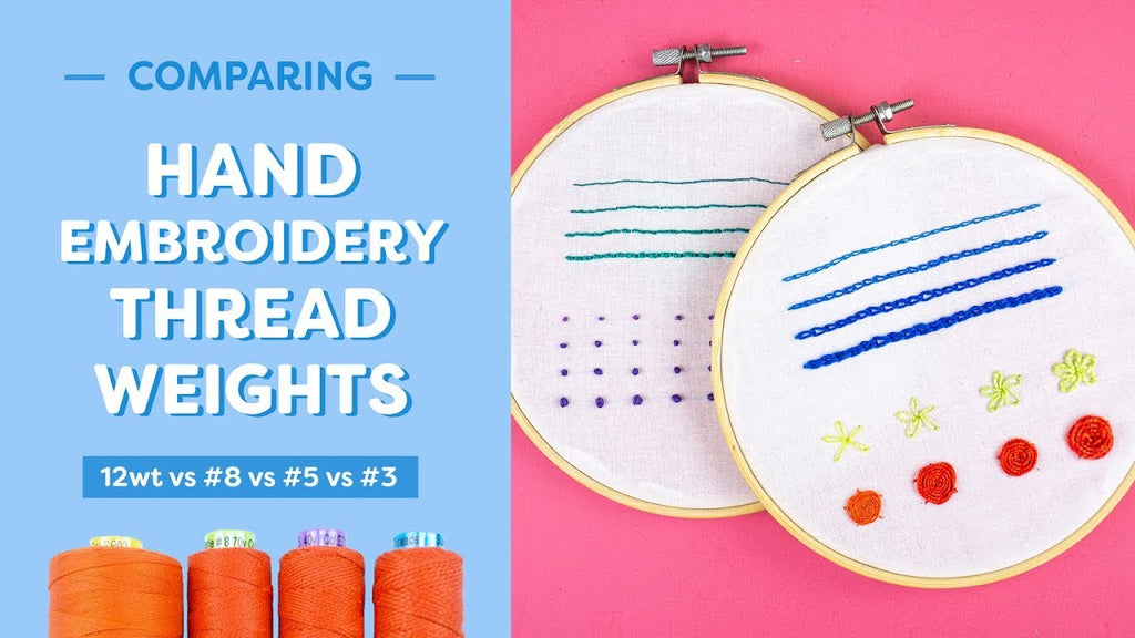 Comparing Hand Embroidery Thread Weights: 12wt, #8, #5, #3