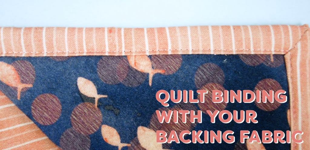 Binding Quilts with Your Backing Fabric – No Binding Strips Needed!