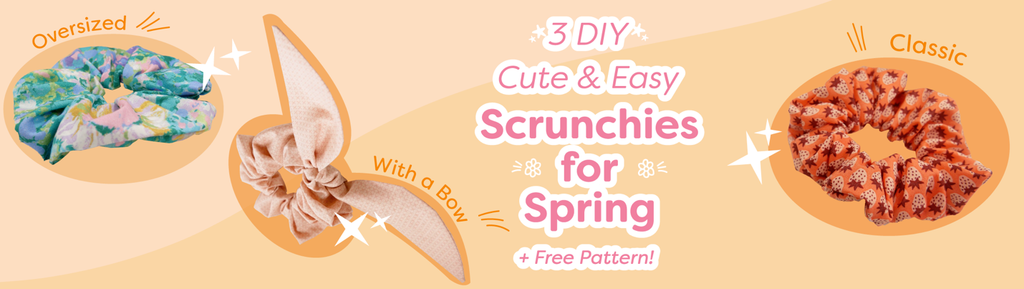 3 DIY Cute & Easy Scrunchies for Spring