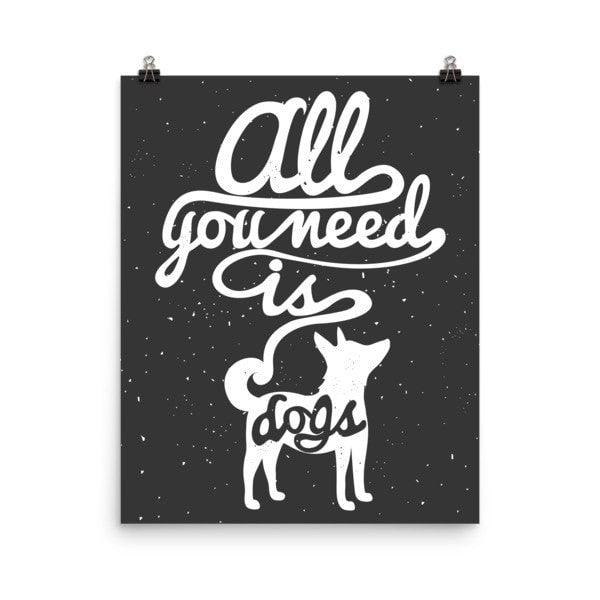 All you need is dogs Poster - Hutsylife - 9