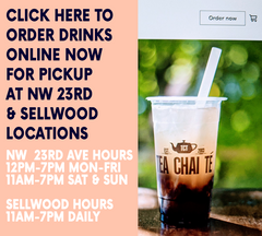 Order Tea Drinks Online for Pick Up at NW 23rd & Sellwood Tea Chai Te Shops