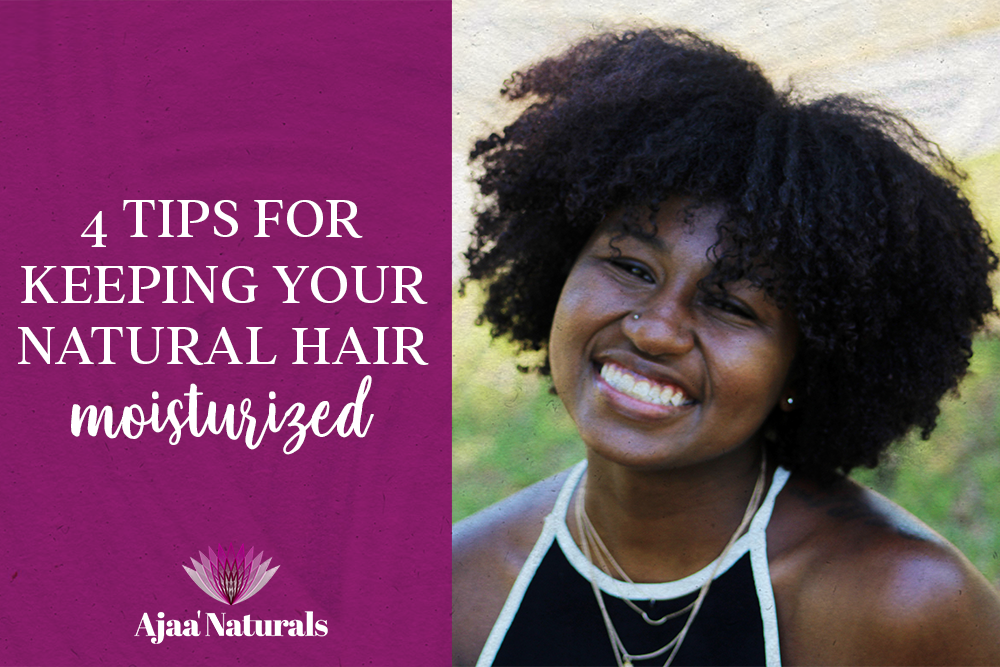 4 Tips for Keeping Your Natural Hair Moisturized