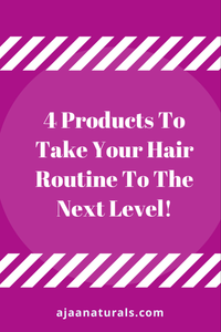 4 Products To Take Your Hair Routine To The Next Level!