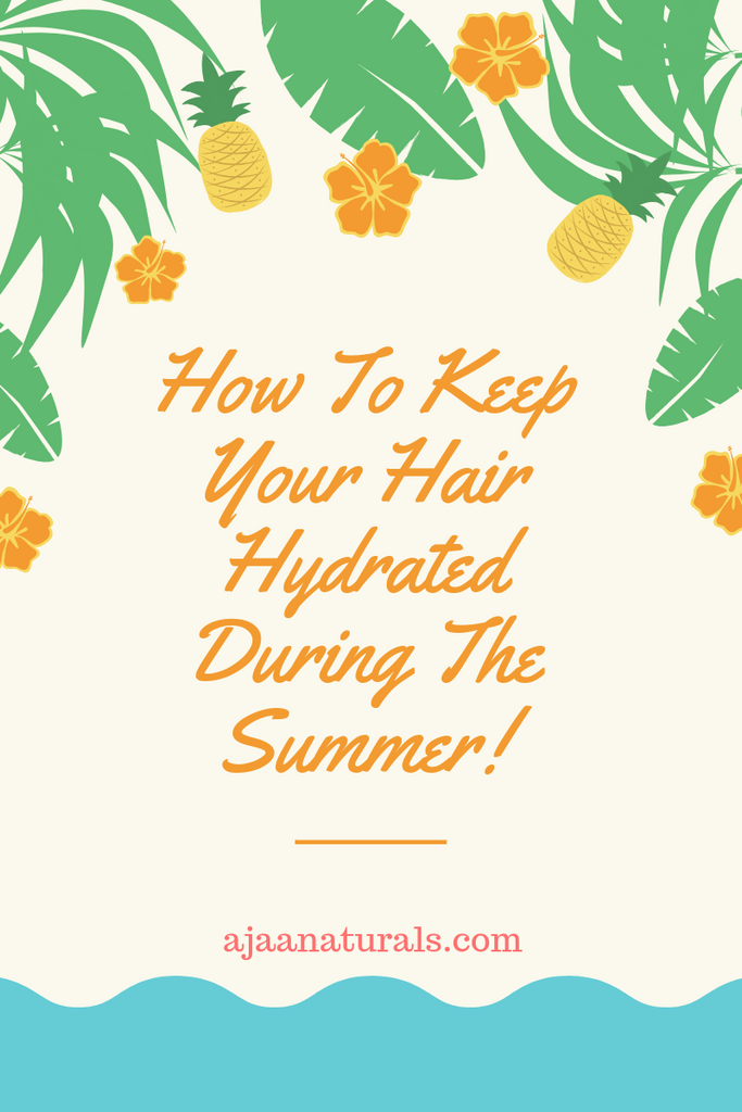 How To Keep Your Hair Hydrated During The Summer!