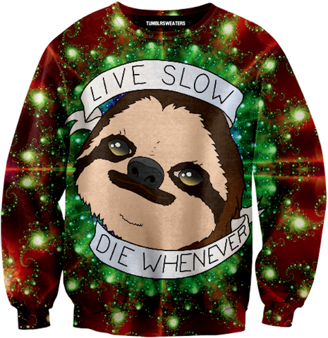 Live Slow Die Whenever Sweater