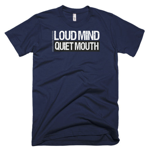 Loud Mind / Quiet Mouth Men's T