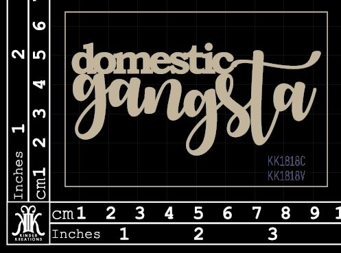KK1818 Domestic Gangsta
