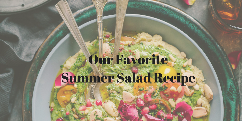 Our Favorite Summer Salad Recipe