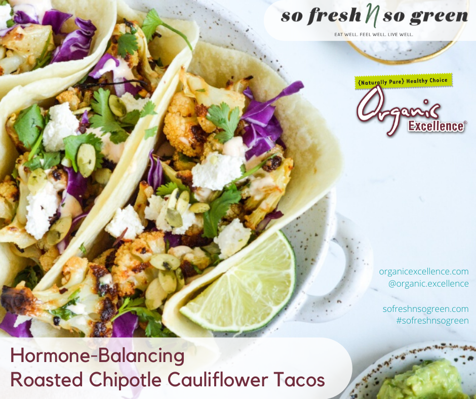 HORMONE-BALANCING ROASTED CHIPOTLE CAULIFLOWER TACOS
