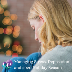 Managing Stress, Depression and 2020 Holiday Season