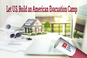 Let U.S. Build an American Evacuation Camp