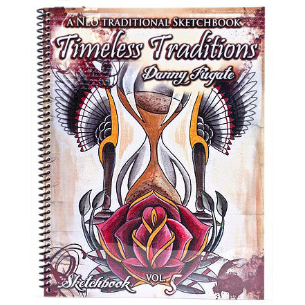 Timeless Traditions Sketchbook Vol. 5 by Danny Fugate