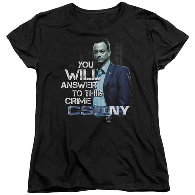 CSI: NY You Will Answer Women's T-Shirt