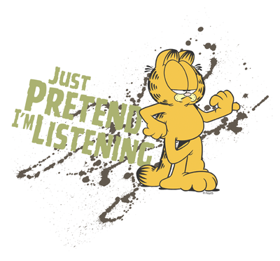 Garfield Just Pretend Im Listening Juniors T-Shirt