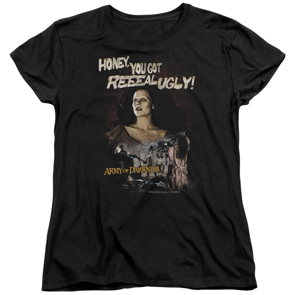 Army Of Darkness Reeeal Ugly! Women's T-Shirt