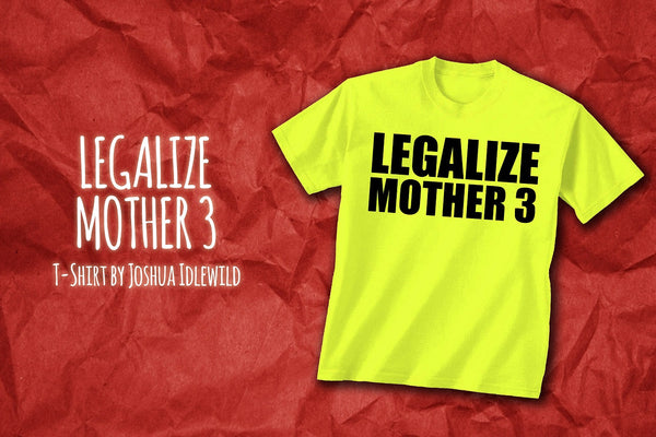 LEGALIZE MOTHER 3 T-Shirt