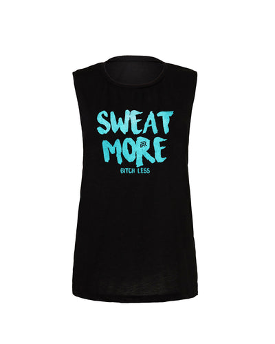 Sweat More/Bitch Less - Ladies Muscle Tank