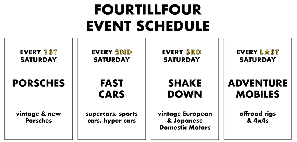 Fourtillfour monthly events schedule: Every 1st Saturday of the month is Porsches + Coffee, Every 2nd Saturday of the month is Fast Cars, Every 3rd Saturday of the month is The Shakedown, and every last Saturday of every month is Adventure Mobiles + Coffee. All events are hosted at Fourtillfour Cafe in Old Town Scottsdale, 7105 E 1st Ave, Scottsdale AZ 85251