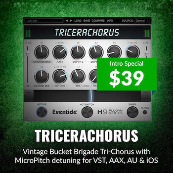 ENDS 10TH NOVEMBER: 60% off new Eventide TriceraChorus