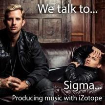 We talk to top UK Drum & Bass duo and iZotope fans Sigma