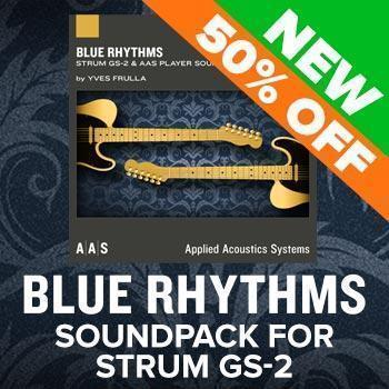 NEW RELEASE: AAS Blue Rhythms Strum GS-2 Sound Pack
