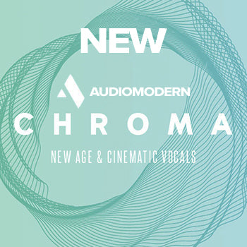 NEW RELEASE: Audiomodern Chroma New-Age and Cinematic Vocals