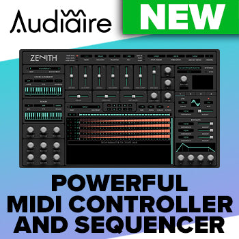 NEW RELEASE: Audiaire Zenith powerful MIDI controller and sequencer