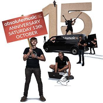 Absolute Music 15 Year Anniversary - Saturday 13th October