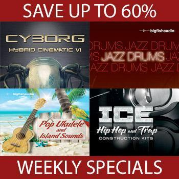 ENDS 20TH DECEMBER - Save up to 60% with this weeks Big Fish Audio Weekly Specials