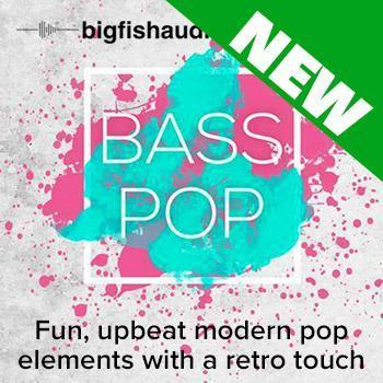 NEW RELEASE: Big Fish Audio Bass Pop EDM Construction Kits