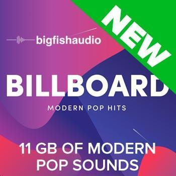 NEW RELEASE - Big Fish Audio Billboard: Modern Pop Hits