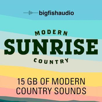 NEW RELEASE: Big Fish Audio & Sample Library release Sunrise: Modern