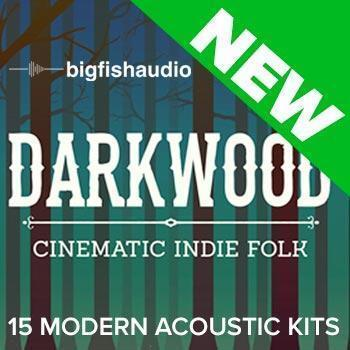 NEW RELEASE: Big Fish Audio Darkwood: Cinematic Indie Folk