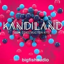 Big Fish Audio release Kandiland EDM Construction Kits