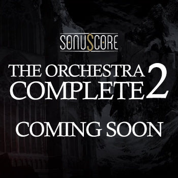 COMING SOON - Sonuscore The Orchestra Complete 2!