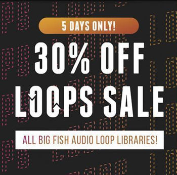 Big Fish Audio Sample Libraries - Save 30%!