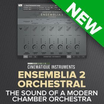 NEW RELEASE: Cinematique Instruments release Ensemblia2 Orchestral