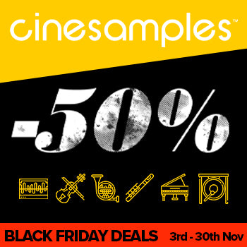 BLACK FRIDAY DEAL - 50% off all Cinesamples virtual instruments